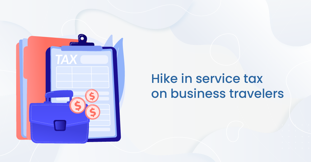 Implications-of-hike-in-service-tax-on-business-travelers