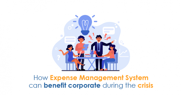 How-can-expense-management-system-benefit-corporate-during-a-crisis