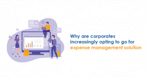 Why-are-companies-increasingly-opting-to-purchase-an-expense-management-solution